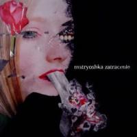 Matryoshka-Zatracenie